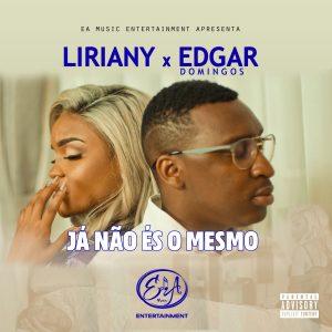 Liriany feat. Edgar Domingos - Já Não És O Mesmo *Download Musica*