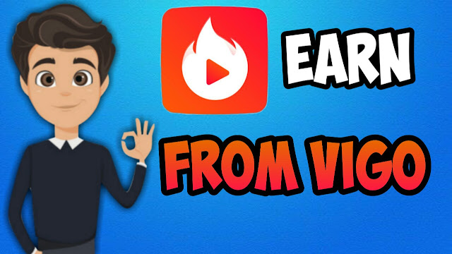 how to earn money from vigo video app