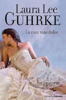 La cosa más dulce   Solteronas #3   Laura Lee Guhrke
