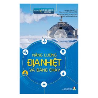 Tủ Sách Nguồn Năng Lượng Mới Đang Vẫy Gọi – Năng Lượng Địa Nhiệt Và Băng Cháy ebook PDF EPUB AWZ3 PRC MOBI