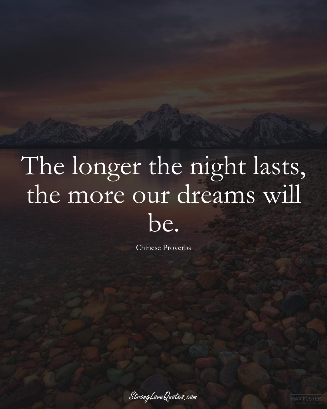 The longer the night lasts, the more our dreams will be. (Chinese Sayings);  #AsianSayings