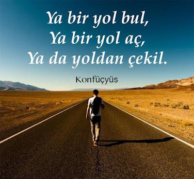 """""""Ya bir yol bul, ya bir yol aç, Ya da yoldan çekil, Konfüçyüs, güzel sözler, özlü sözler, anlamlı sözler, günün sözü"""