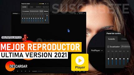 Descargar PotPlayer Ultima Versión 2021, El Mejor Reproductor para PC