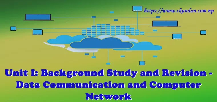Background Study and Revision - Data Communication and Computer Network