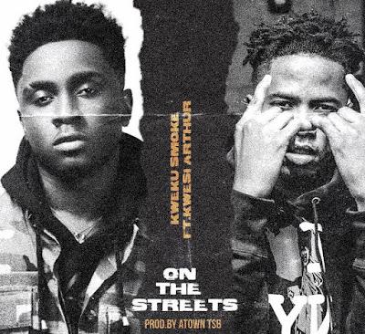 Kweku Smoke Ft Kwesi Arthur - On The Streets (Audio MP3 + Music Video)