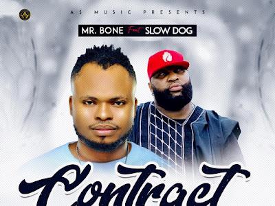 Mr Bone Ft Slowdog - Contract