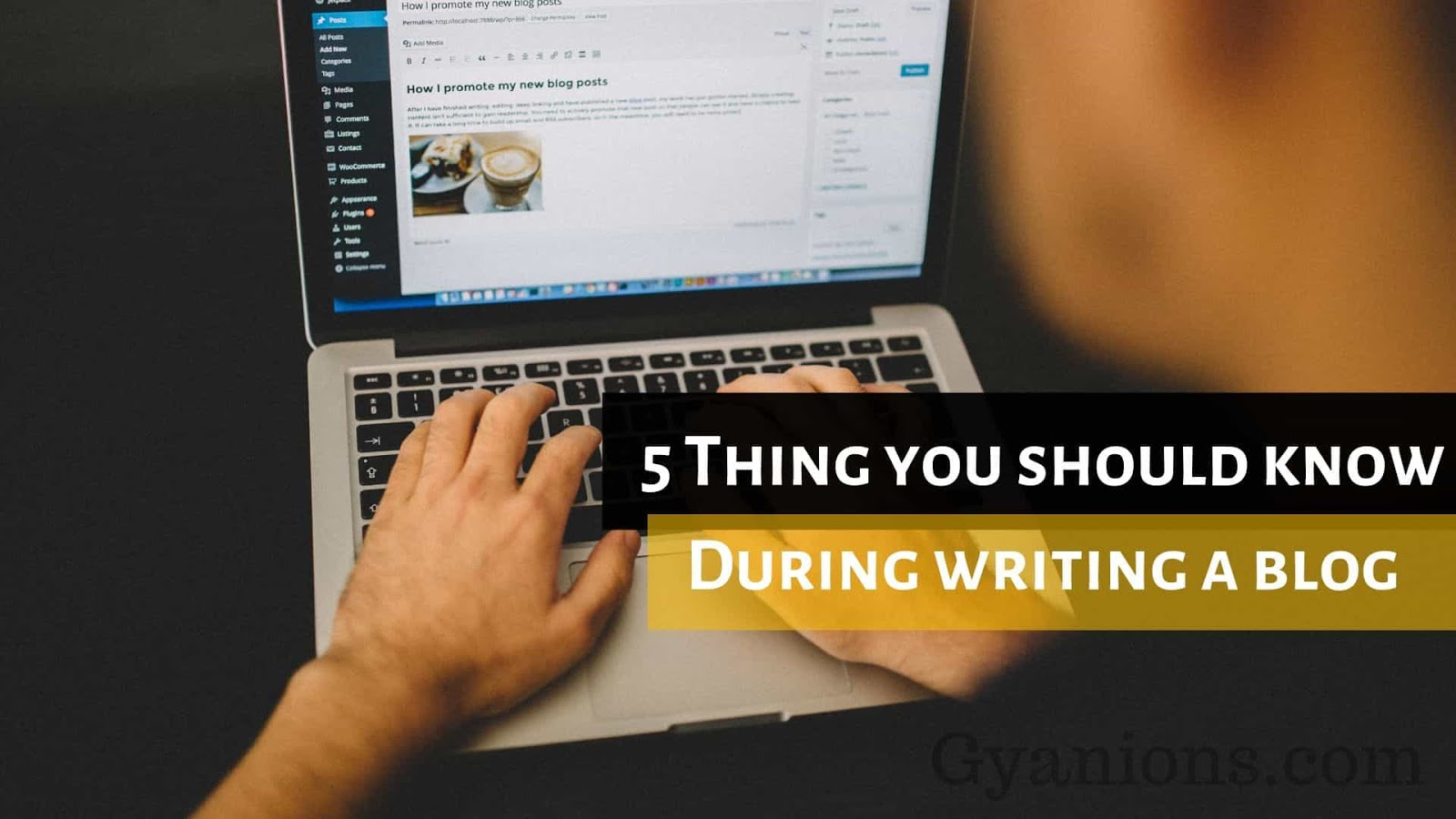 5 Things You Must Consider During Writing a perfect Blog 2019
