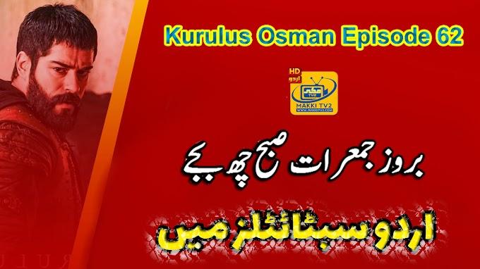 Kurulus Osman Episode 62 In Urdu Subtitles    Makki Tv Kurulus Osman