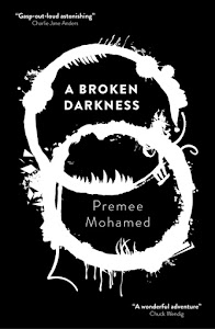 A Broken Darkness (Beneath the Rising #2) by Premee Mohamed