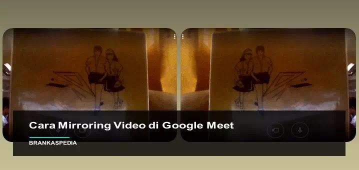 cara mirroring video di google meet