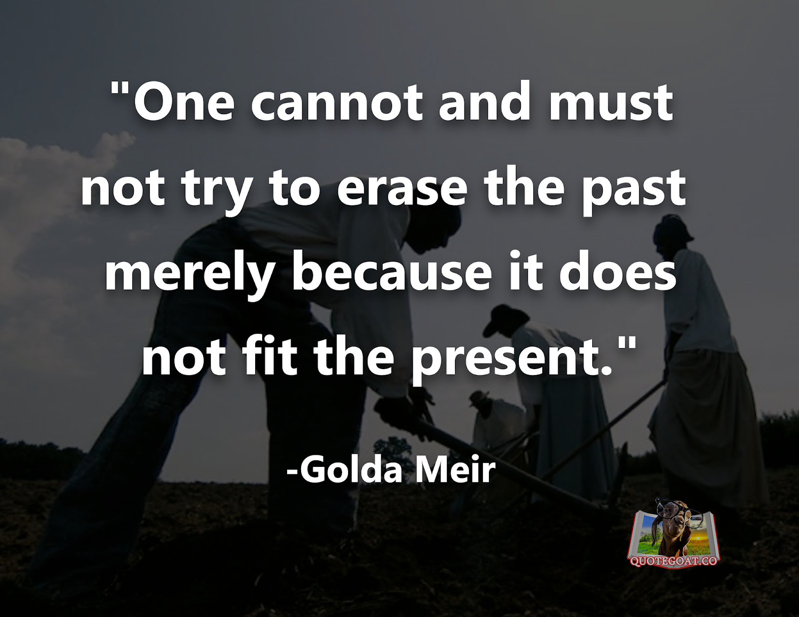 quote goat daily quotes golda meir erasing the past