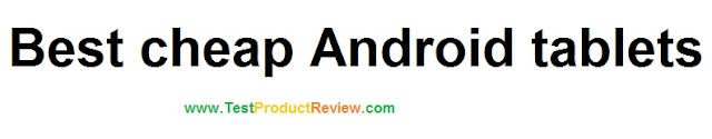 Best cheap Android tablets on the market today – 2012 and 2013 models