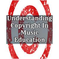Understanding Copyright In Music Education