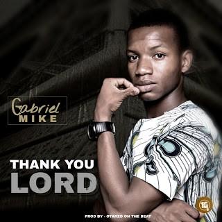 Thank you Lord - Gabriel Mike || TooHypeNaija Music