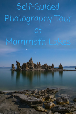 Travel the World: A self-guided photography tour of Mammoth Lakes, including Mono Lake, Minaret Vista, June Lake Loop, Mammoth Lakes Basin, Convict Lake, and Hot Creek.