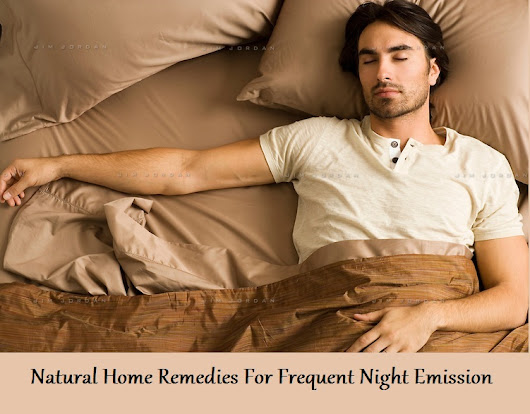 Natural Home Remedies For Frequent Night Emission