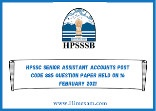 HPSSC Senior Assistant Accounts Post Code 885 Question Paper Held on 16 february 2021