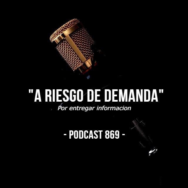 """""""A riesgo de demanda"""" - Podcast 869"""
