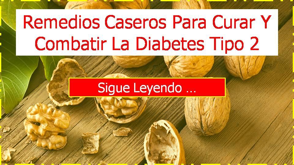 Remedios caseros para curar y combatir la diabetes tipo 2