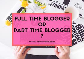 full time blogger atau part time blogger