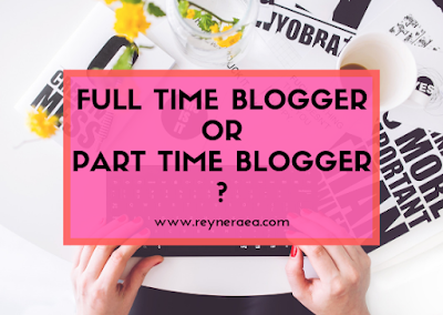 full time blogger atau part time blogger