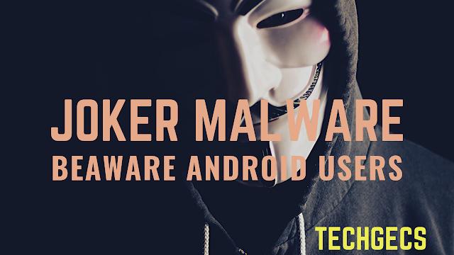 Joker The Malware Or Virus Techgecs