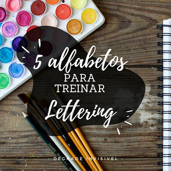 5 Alfabetos para Treinar Lettering