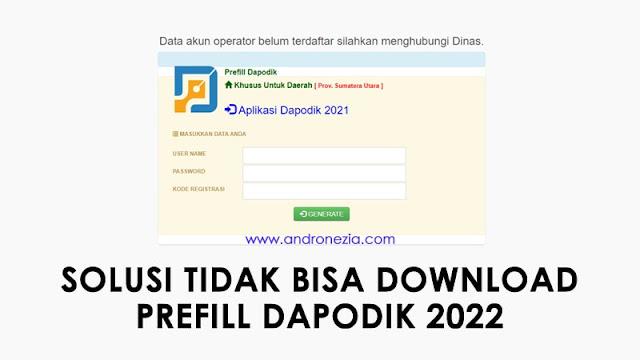 Solusi Tidak Bisa Download Prefill Dapodik 2022