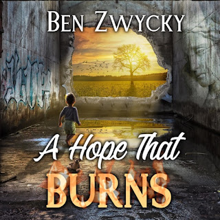 Ben Zwycky - A Hope that Burns