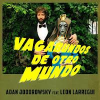 León Larregui y Adán Jodorowsky preparan Vagabundos de otro mundo