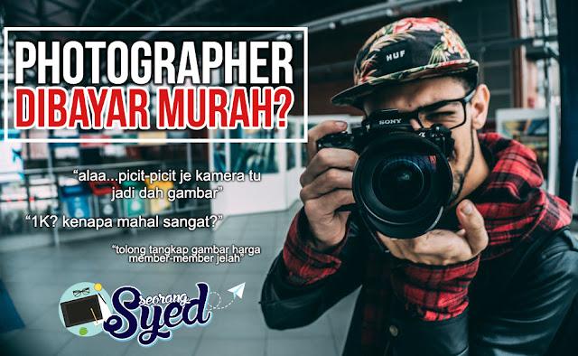 Photographer Dibayar Murah dah Tidak Berbaloi