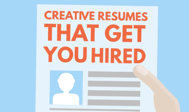 Creative Resumes That Get You Hired