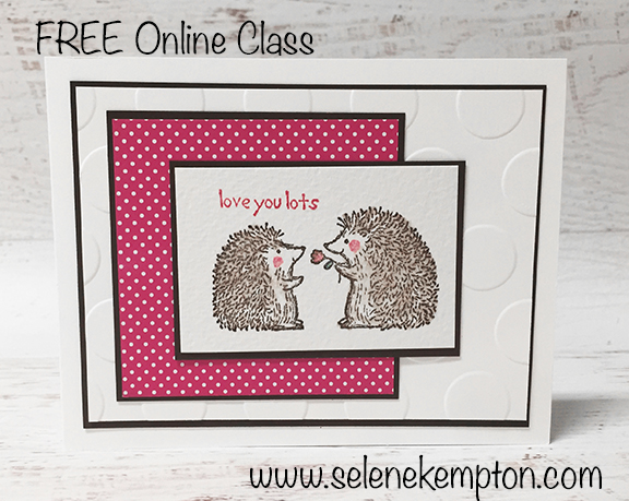 Create with Selene: Stampin\' Up! Love You Lots, FREE Online Class ...
