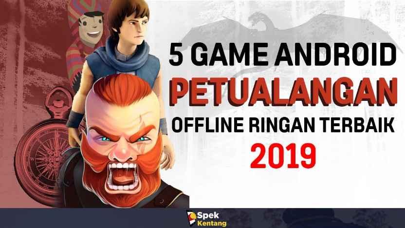 5 Game Petualangan Offline Ringan Terbaik di Android 2019