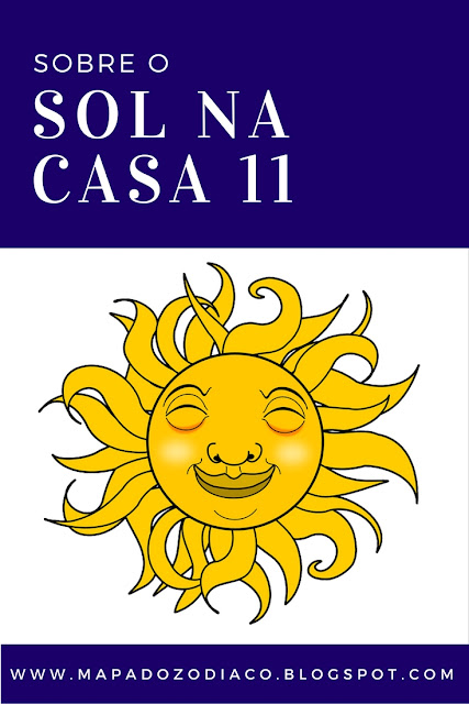 significado do sol na casa 11 mapa astral astrologia