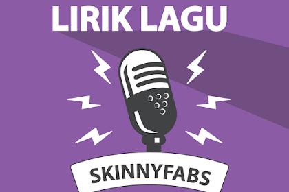 Lirik Lagu Happy - Skinnyfabs