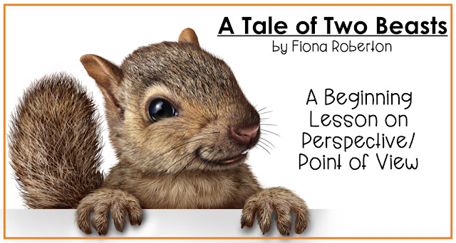 A Tale of Two Beasts is great for teaching perspective/point of view.