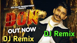 DON SONG DJ REMIX - GULZAAR CHHANIWALA