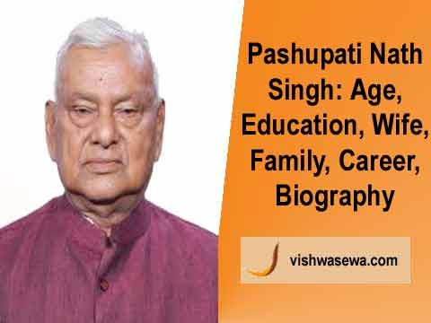 Pashupati Nath Singh: Age, Education, Wife, Family Political career, Biography