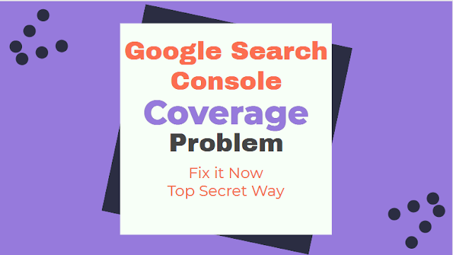 Google search console coverage problem