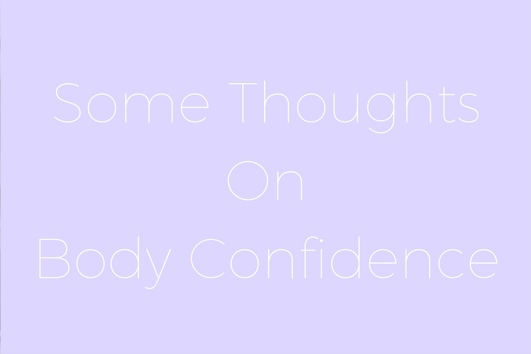 Thoughts On Body Confidence || Not Copper Armour