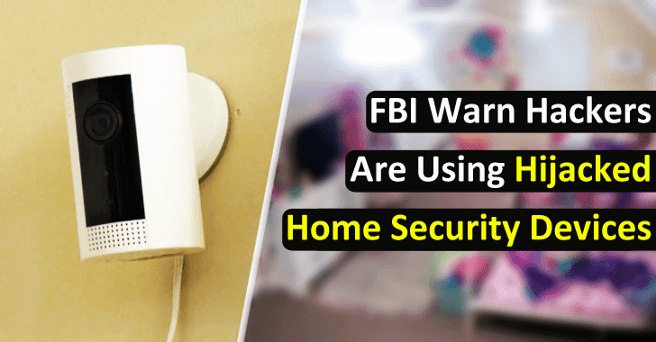FBI Warn Hackers are Using Hijacked Home Security Devices