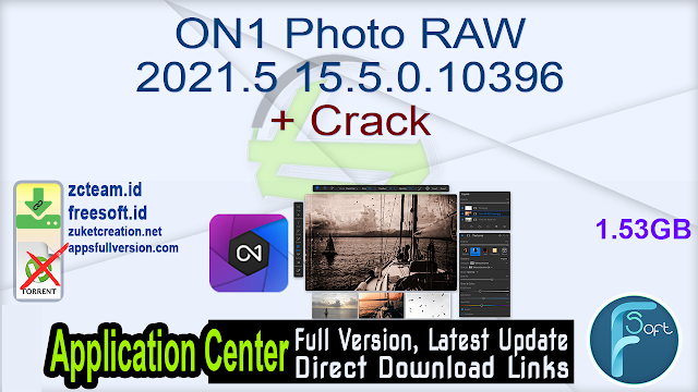 ON1 Photo RAW 2021.5 15.5.0.10396 + Crack_ ZcTeam.id