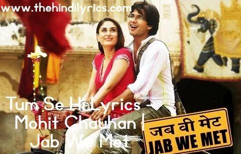 Tum Se Hi Lyrics - Mohit Chauhan  Jab We Met