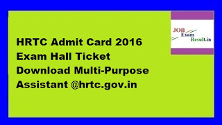 HRTC Admit Card 2016 Exam Hall Ticket Download Multi-Purpose Assistant @hrtc.gov.in