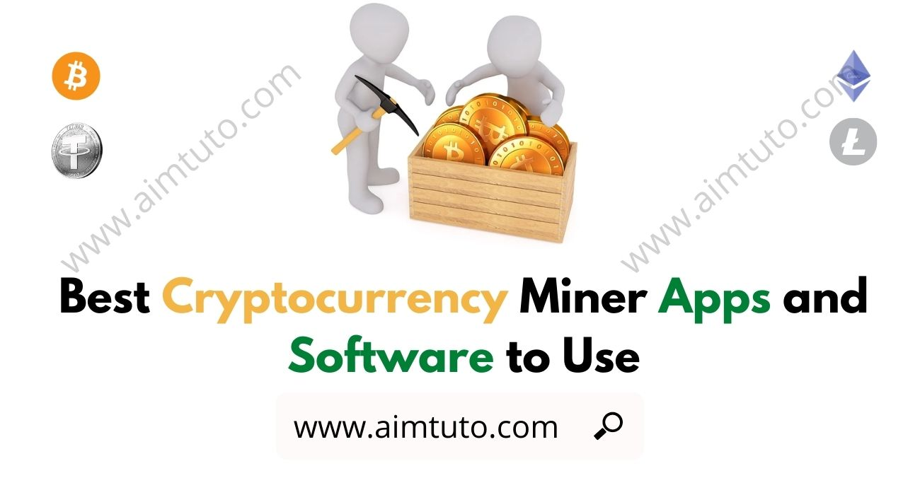 Top 10 Best Cryptocurrency Miner Apps and Software for Android, iOS and PC