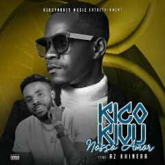 Kico Da Kivu feat. AZ Khinera - O Nosso Amor (2020) [Download]