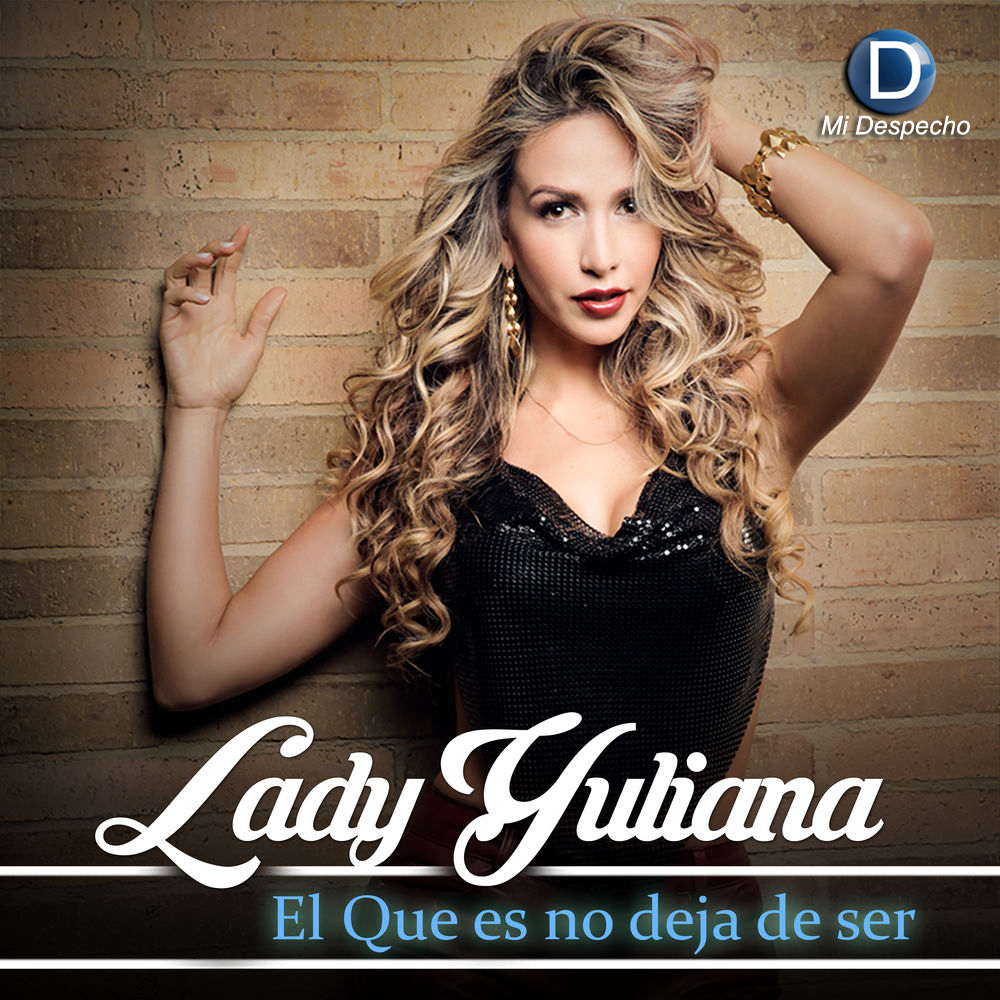Lady Yuliana El Que Es No Deja De Ser