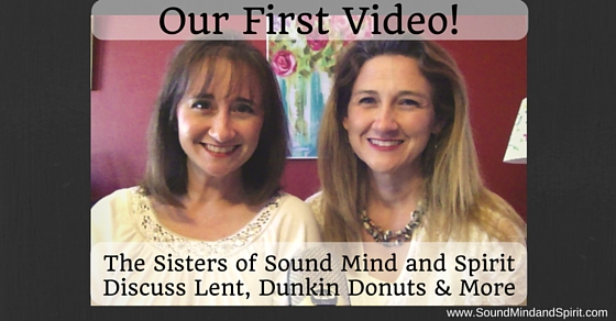 Sisters from Sound Mind and Spirit discuss Lent, Dunkin Donuts and More