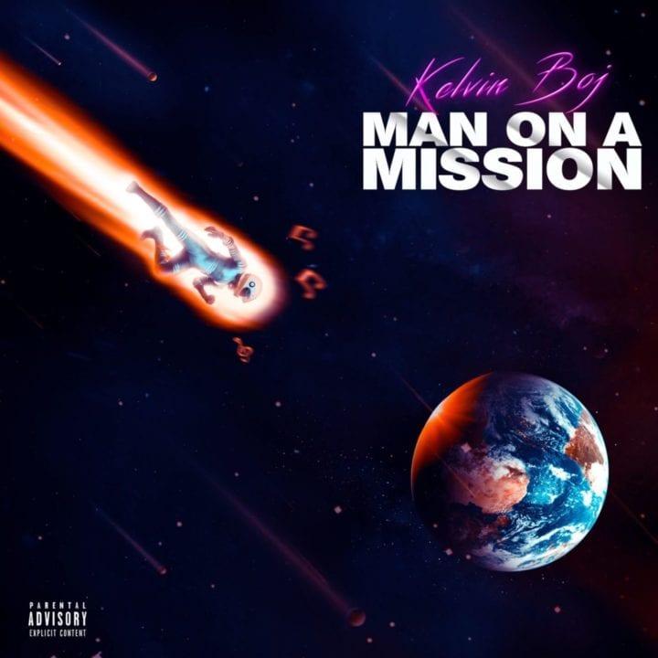 Kelvin Boj - Man on A Mission (Album) #Arewapublisize